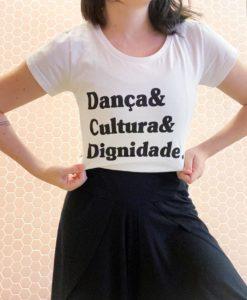 T-shirt Dança, Cultura e Dignidade